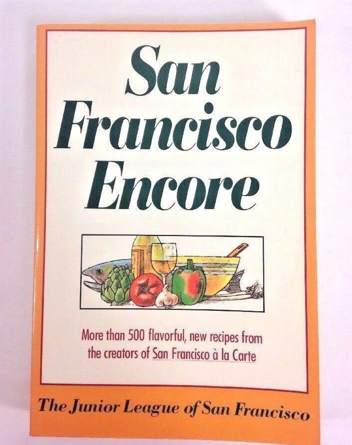 San Francisco Encore Junior League of San Francisco Cookbook Holiday Recipes   Junior league ...
