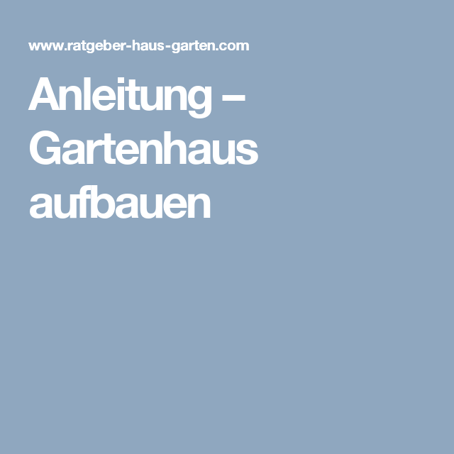 gartenhaus bauhaus anleitung my blog. Black Bedroom Furniture Sets. Home Design Ideas