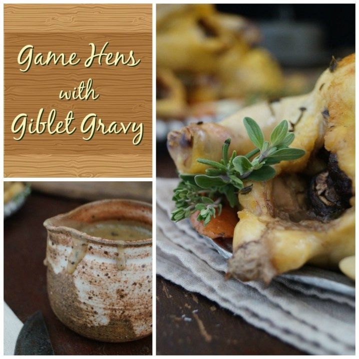 Game hens with giblet gravy, perfect for special occasions!