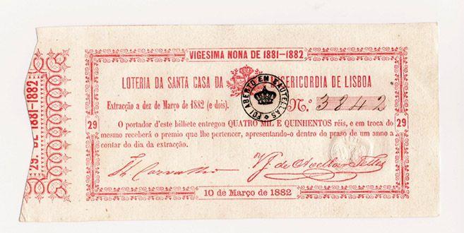 Lotaria da Santa Casa da Misericórdia de Lisboa, 10 de Março de 1882 ~~~Em 1783, a rainha D. Maria I, por decreto real de 18 de Novembro, atribuiu à Misericórdia de Lisboa a faculdade de fazer uma lotaria anual, para com os lucros acorrer às necessidades dos hospitais.