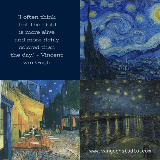 """""""I often think that the night is more alive and more richly colored than the day."""" – Vincent van Gogh - Van Gogh Quotes"""