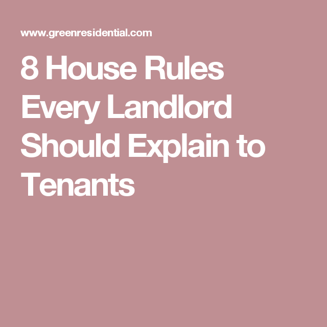8 house rules every landlord should explain to tenants
