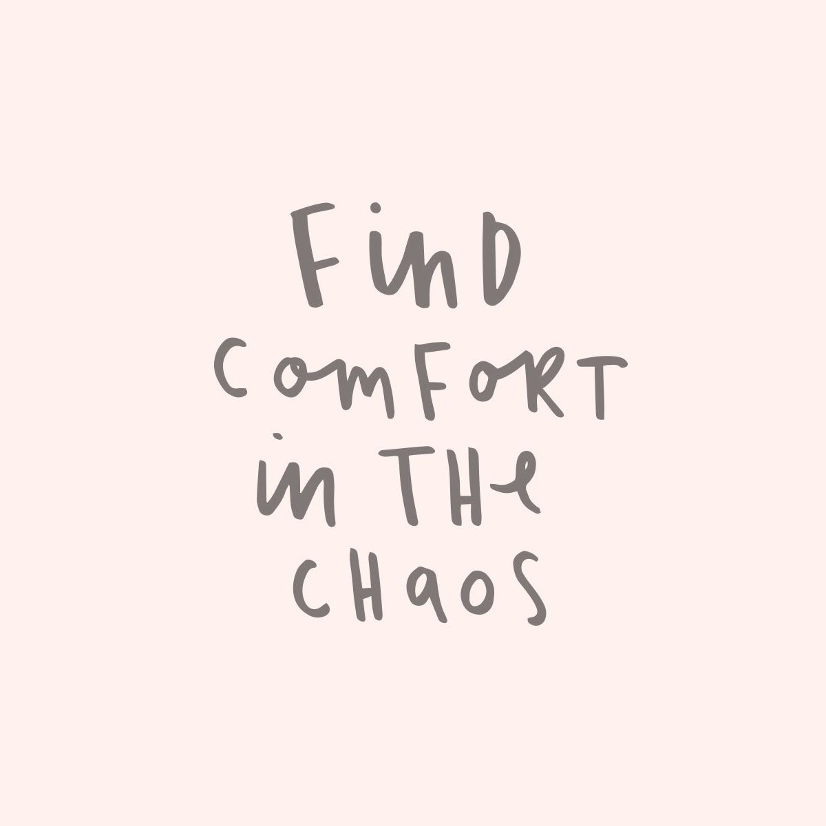 find comfort in the chaos quote … | Chaos quotes, Words ...