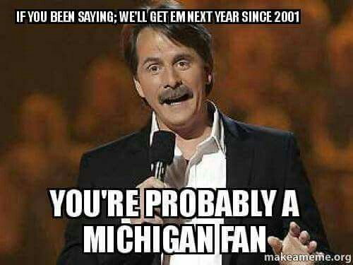 As Jeff Foxworthy Would Say If You Have Lost To Your Arch Enemy Every Year Since 2001 You Might B Ohio State Vs Michigan Ohio State The Ohio State University