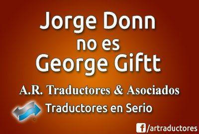 Jorge Donn no es George Giftt - A. R. Traductores & Asociados - Traductores en Serio.