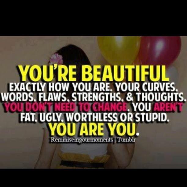 You're beautiful.