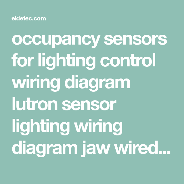 occupancy sensors for lighting control wiring diagram lutron sensor ...