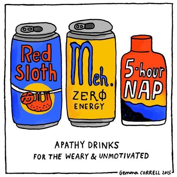 Für mich persönlich sind Energy Drinks ja das Überflüssigste, was jemals abgefüllt wurde. Was aber fehlt sind Apathy Drinks (via Gemma Correll)