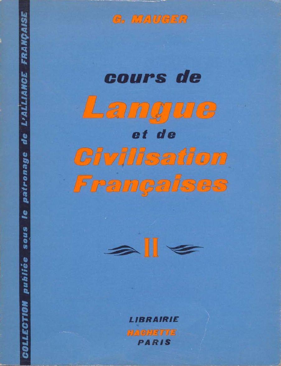 Manuels anciens: G. Mauger, Cours de langue et de civilisation françaises, tome II (1955, rééd. 1967)