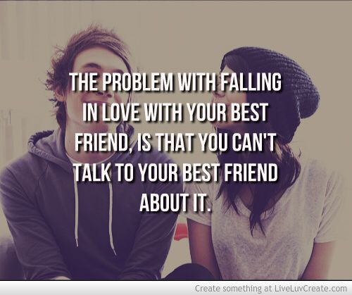 Image From Http Images Liveluvcreate Com Create F Falling In Love With Your Best Friend 5612 Guy Friend Quotes Best Friend Quotes For Guys Best Friend Quotes