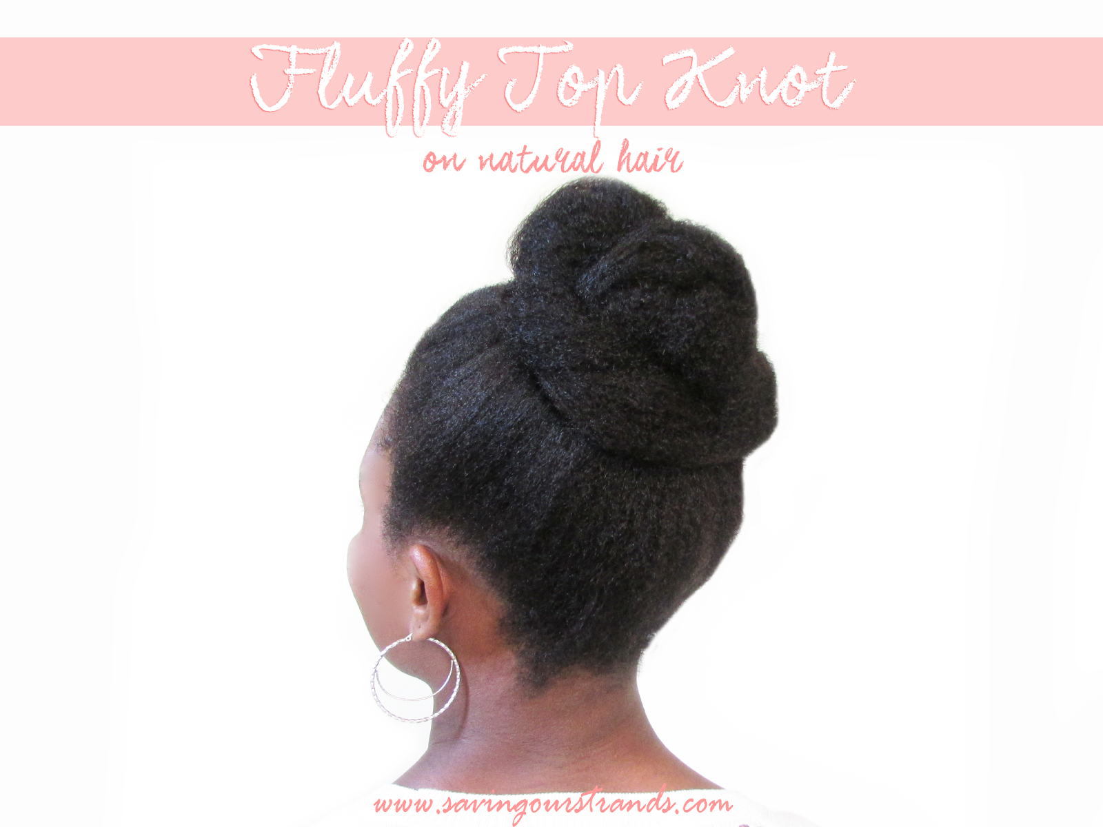SavingOurStrand #hairtutorial Top Knot For #NaturalHair ...
