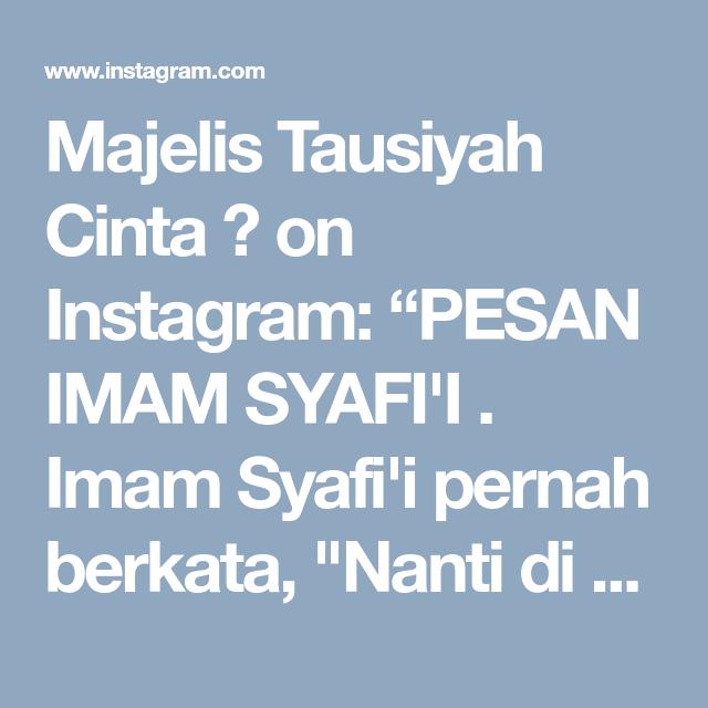 Majelis Tausiyah Cinta On Instagram Pesan Imam Syafii