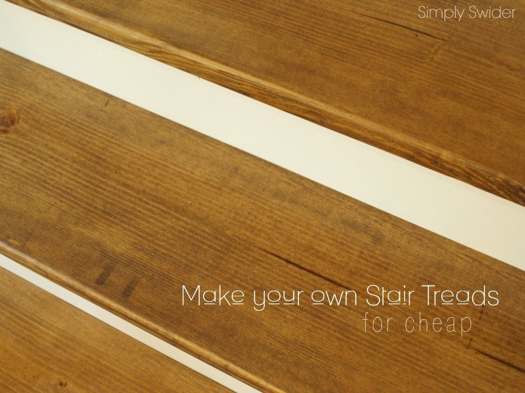 How To Make Wood Stairs Treads For Cheap Simply Swider Diy