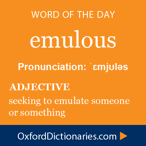 Emulous (adjective): Seeking To Emulate Someone Or Something. Word Of The  Day