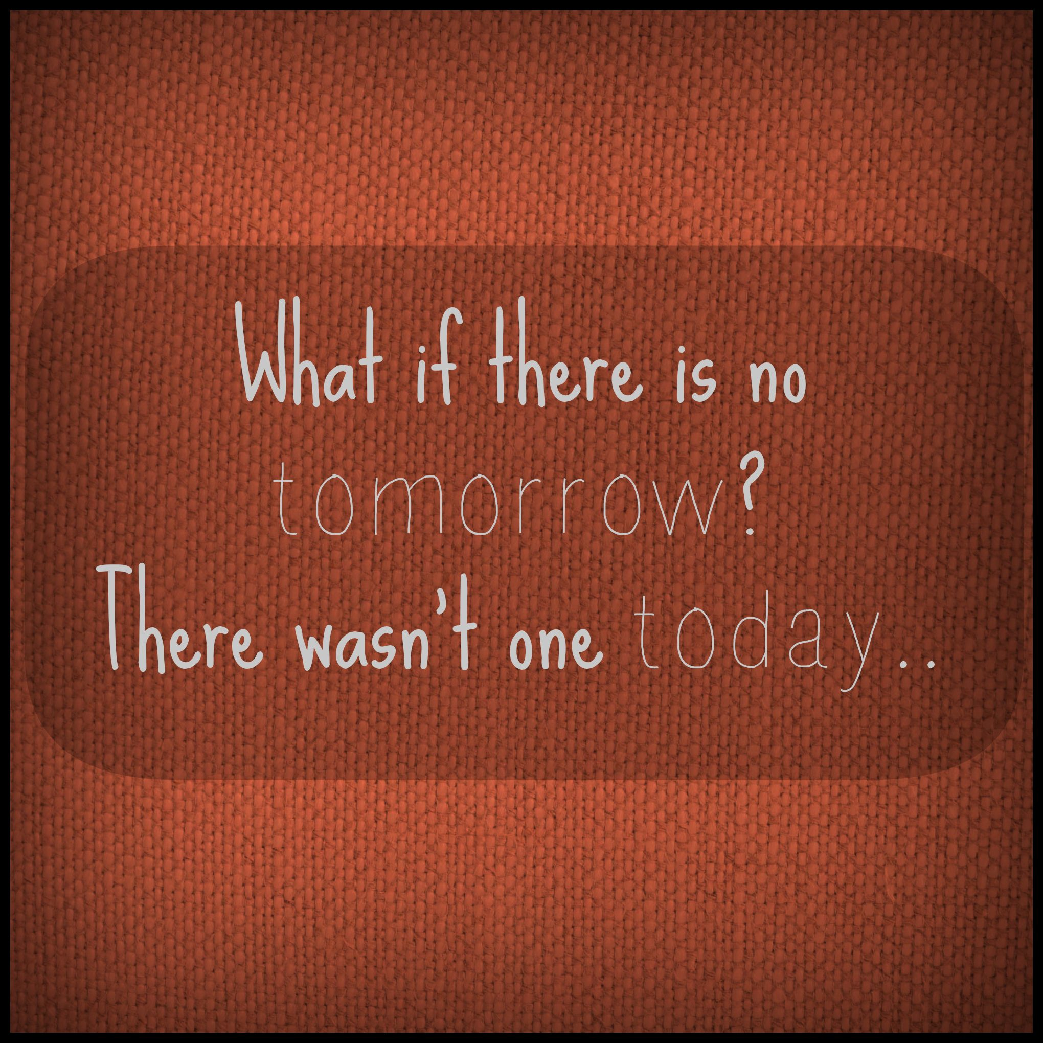 """Groundhog Day Movie Quotes What If There Is No Tomorrow There Wasn't One Today…"""" Phil"""
