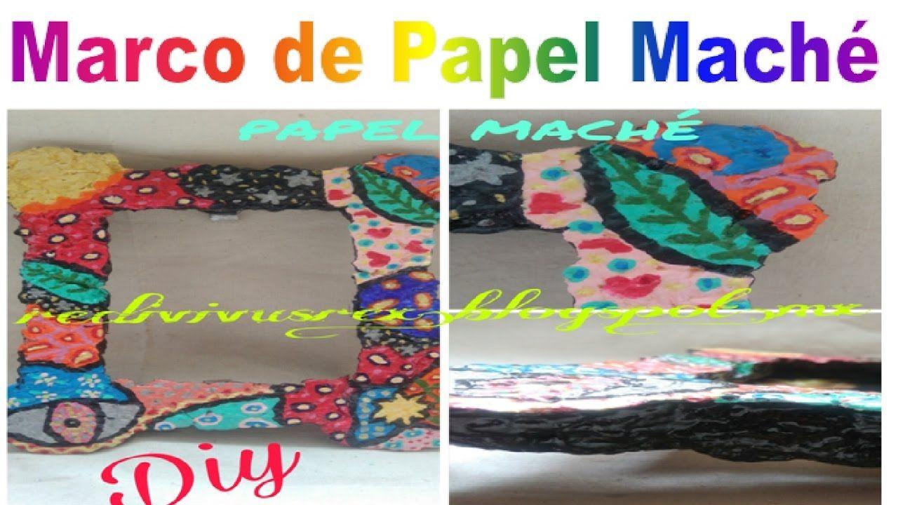 Cómo hacer un marco para fotos de papel maché /Diy/Artesanías ...