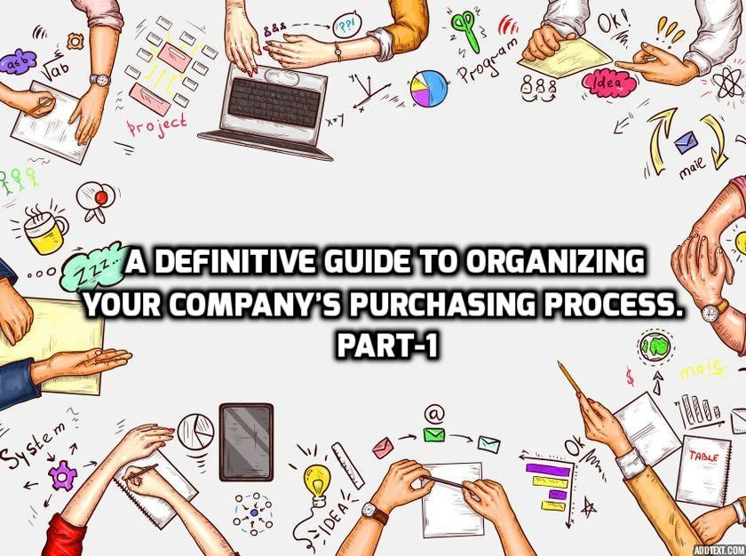 A Definitive Guide To Organizing Your Company's Purchasing