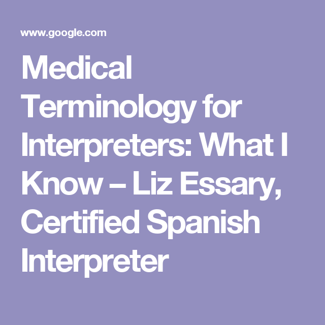 Medical Terminology For Interpreters What I Know Liz Essary