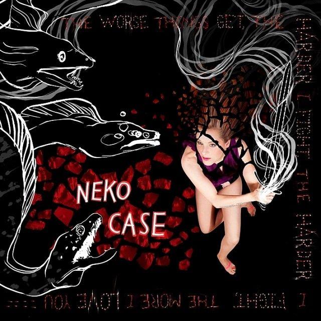Musical Pairings Neko Case The Worse Things Get The Harder I Fight Neko Best Albums My Love