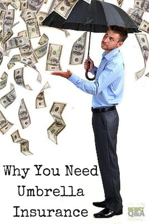 Why You Need Umbrella Insurance Umbrella Insurance Life