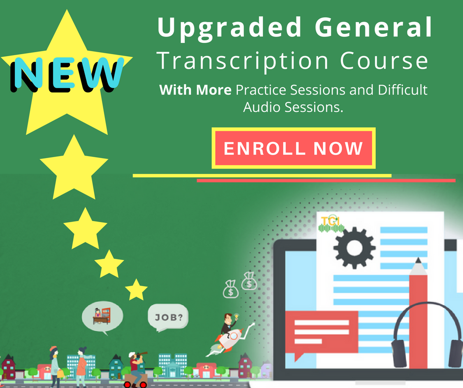 Tci Has Upgraded Its General Transcription Course With More Practice