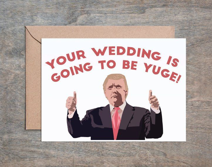 You Wedding is Going to Be Yuge. Trump Card. Wedding. Funny Wedding Card. Congratulations Wedding Card. Sarcastic Wedding Card.