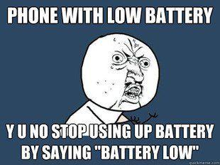 Low Battery Y U No Love You Meme Memes You Meme