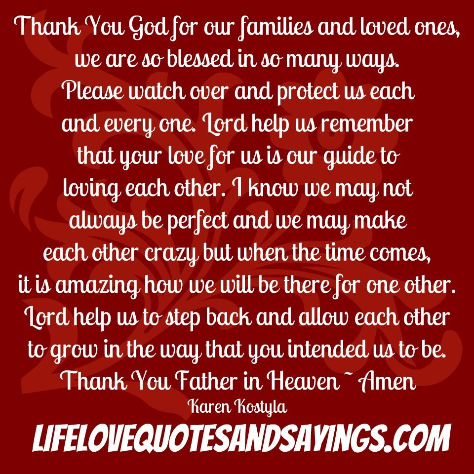 Thank You God For Our Families And Loved Ones Inspirational Thank You Quotes My Family Quotes Prayer For My Family