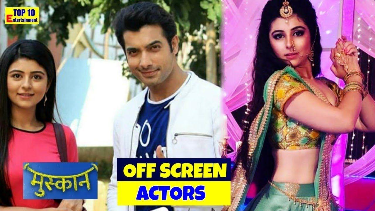Off screen Muskaan Star Bharat Serial Actors 2018