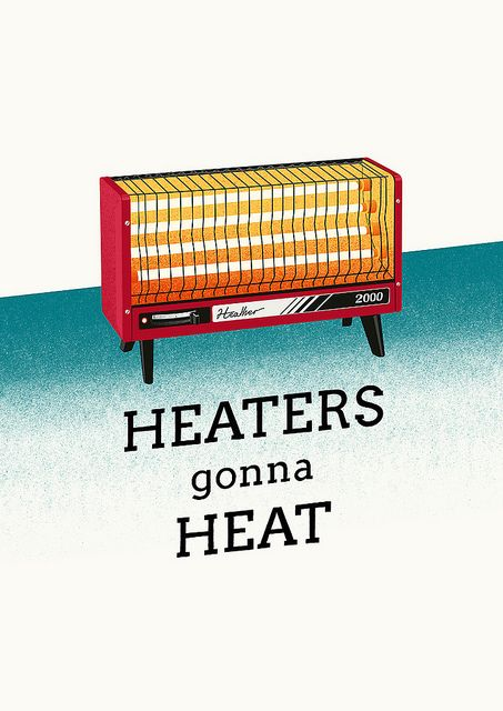 Heaters Goona Heat Hvac Humor Funny Posters Heating And Air Conditioning