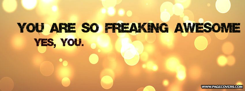 So Freaking Awesome Facebook cover photos quotes