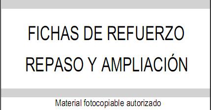Fichas fotocopiables de refuerzo, ampliación y repaso de