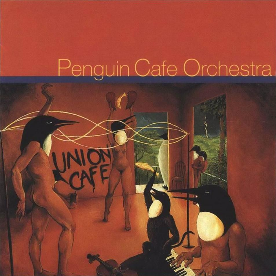 Penguin Cafe Orchestra Quot Union Cafe Quot Music Ambient New