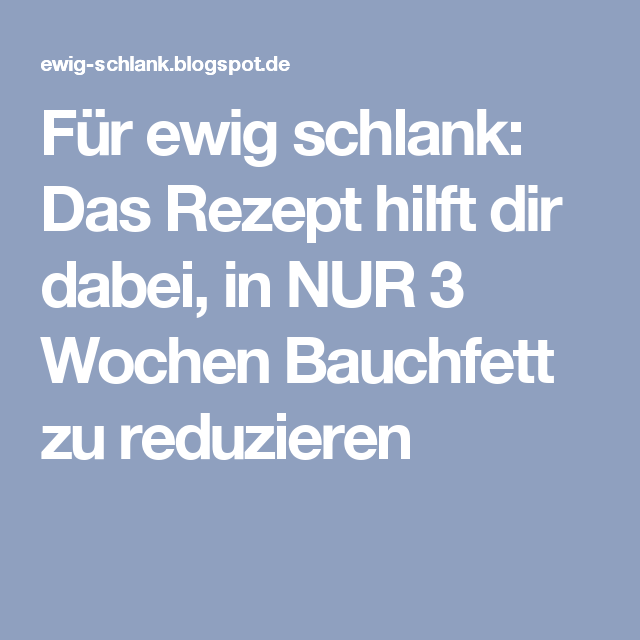 Photo of Für ewig schlank: Das Rezept hilft dir dabei, in NUR 3 Wochen Bauchfett zu redu…
