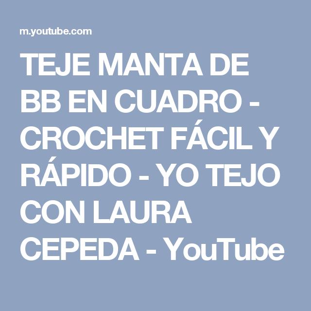 TEJE MANTA DE BB EN CUADRO - CROCHET FÁCIL Y RÁPIDO - YO TEJO CON ...