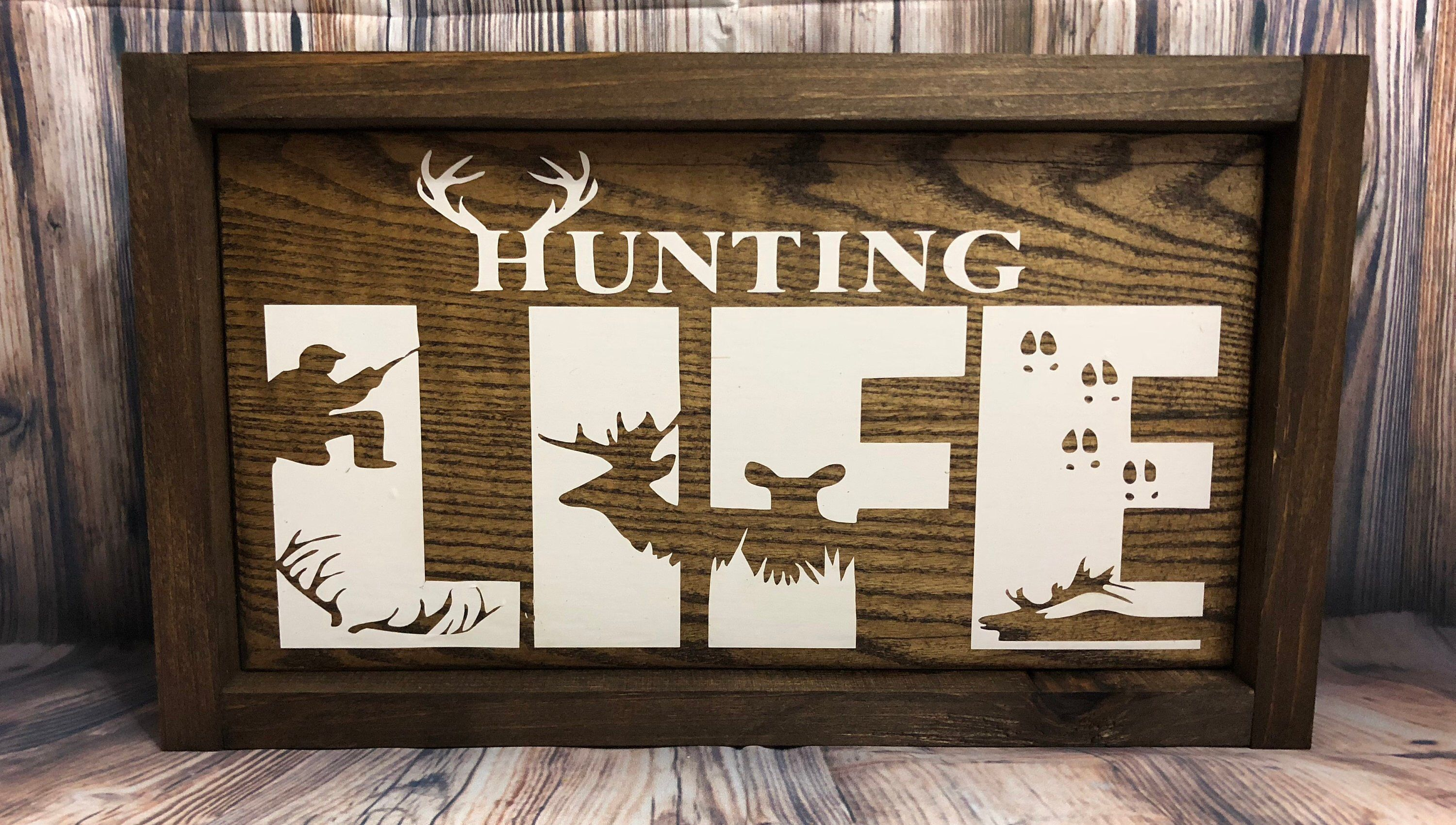 Hunting Life | life of a Hunter | camp Sign | man cave sign | homemade | made to order |hand crafted