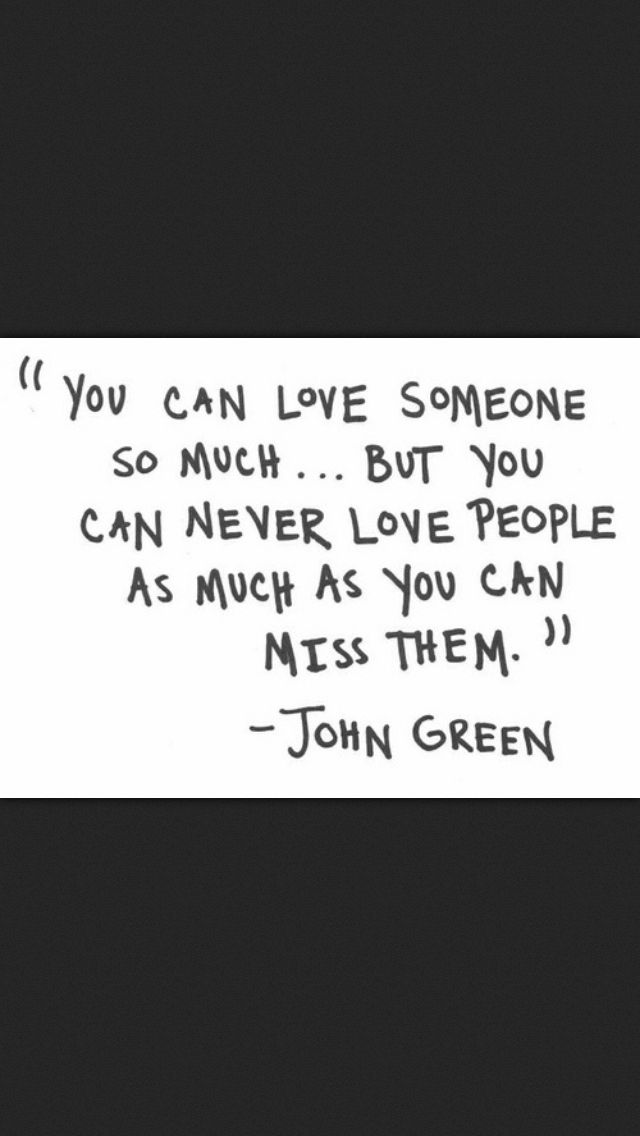 You Cant Love Someone As Much As You Miss Them Words Of Wisdom