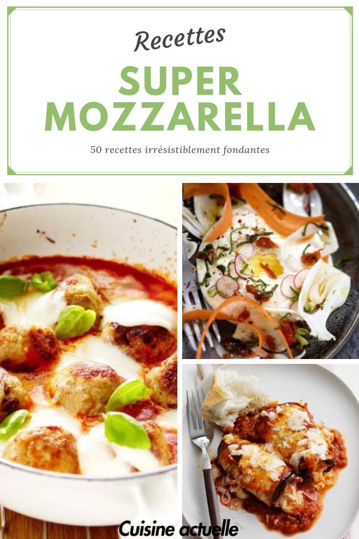 Super Mozzarella 75 Recettes Irresistiblement Fondantes Recette Recette De Plat Cuisine Italienne