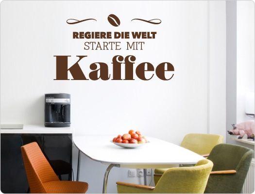 Wandtattoo Regiere die Welt - starte mit Kaffee Lustige Kaffee - wandtatoo für küche