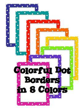 Polka Dot Borders in 8 Colors: These colorful polka-dot borders are perfect for jazzing up student writing, classroom signs, bulletin boards, binder covers and more.  There are eight main colors with dotted thin line border inside.  #PolkaDots #Borders #Stationary #HallwayDisplay #WritingPaper #CarrieWhitlockTpT