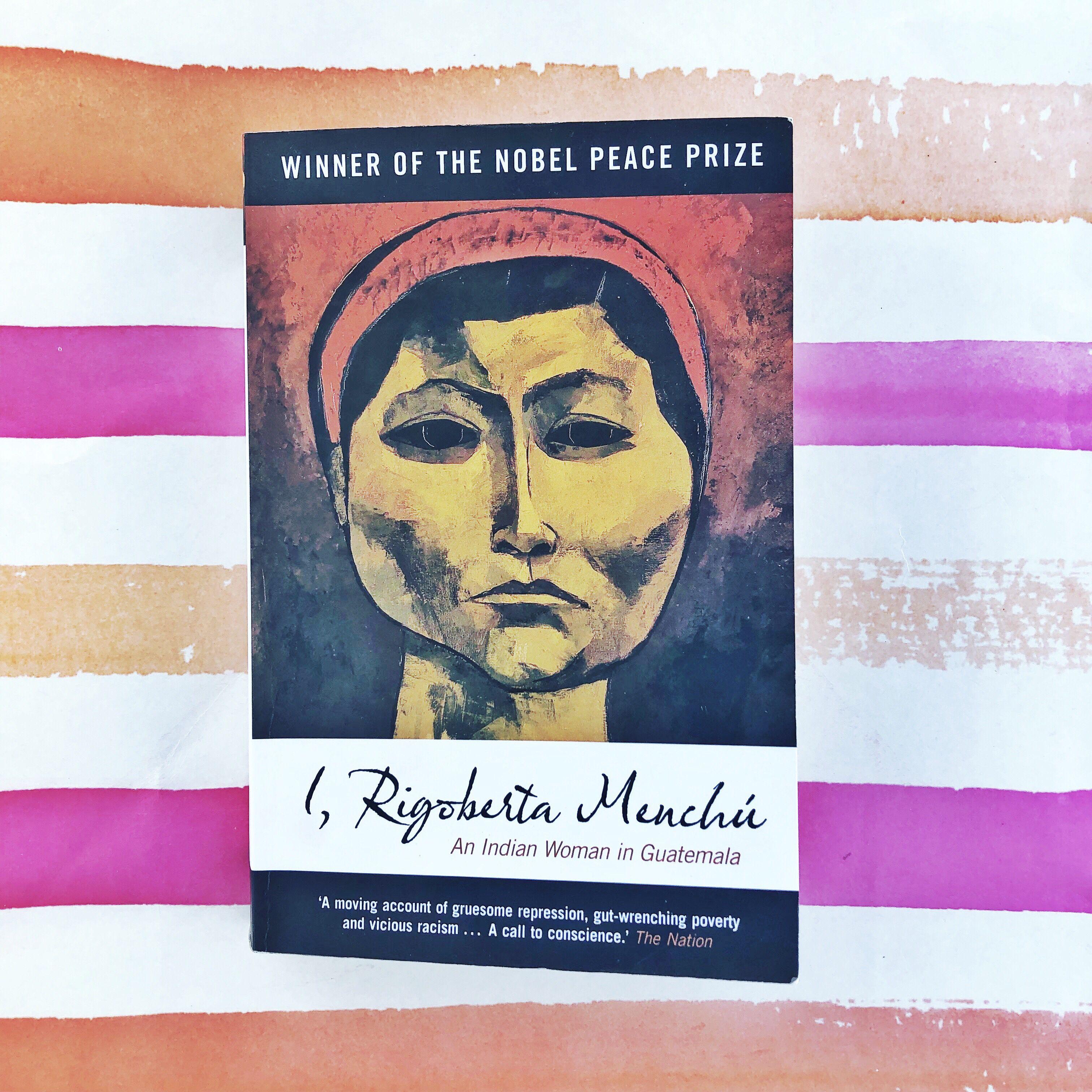 Rigoberta Menchu I An Indian Woman in Guatemala