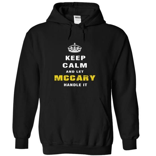 Keep Calm and Let MCCARY Handle It - #logo tee #sweater scarf. BUY IT => https://www.sunfrog.com/Christmas/Keep-Calm-and-Let-MCCARY-Handle-It-msfqz-Black-Hoodie.html?68278