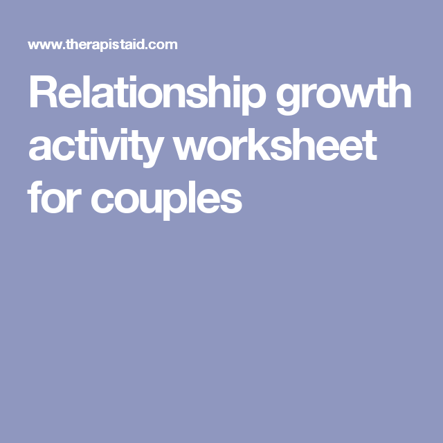 Relationship Growth Activity Worksheet For Couples Couples Therapy