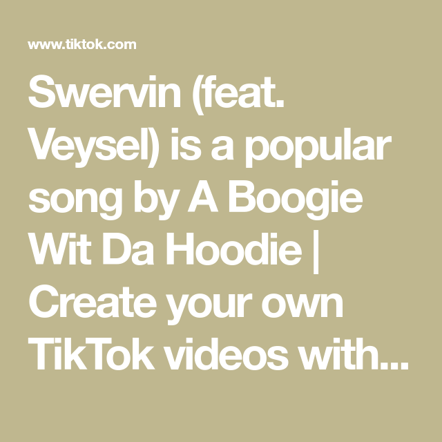 Swervin Feat Veysel Is A Popular Song By A Boogie Wit Da Hoodie Create Your Own Tiktok Videos With The Swervin Feat Veysel Song And Explore 94 8k Videos