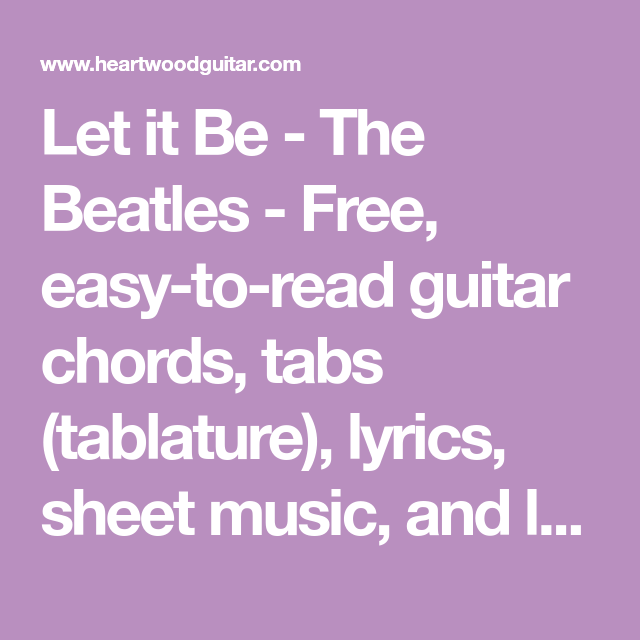 Let it Be - The Beatles - Free, easy-to-read guitar chords, tabs ...