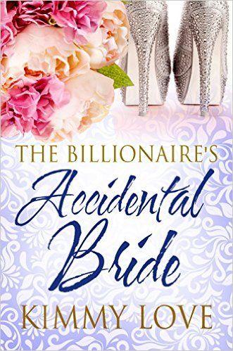 The Billionaire's Accidental Bride - Kindle edition by Kimmy Love. Literature & Fiction Kindle eBooks @ Amazon.com.