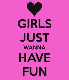 Girls Just Want To Have Fun Cyndi Lauper Party Ideas Quotes