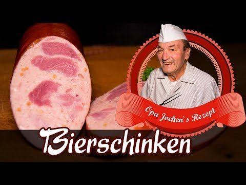 Bierschinken selber machen - Wurst selber herstellen - Opa Jochen`s Rezept - YouTube