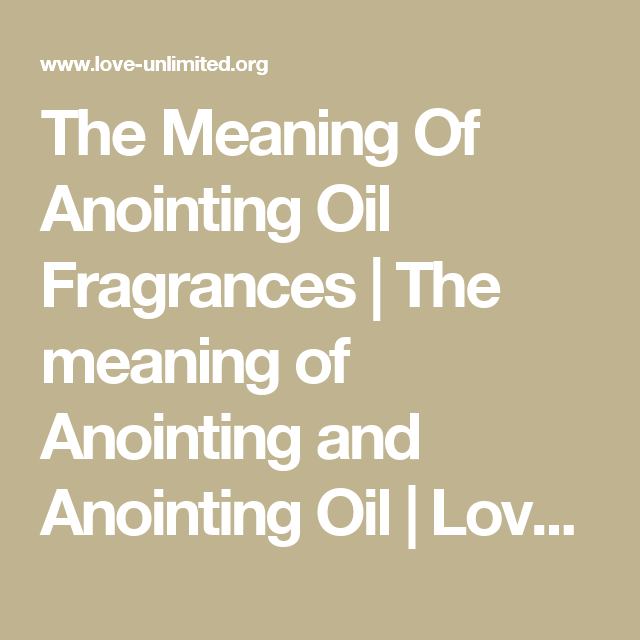 The Meaning Of Anointing Oil Fragrances | The meaning of Anointing