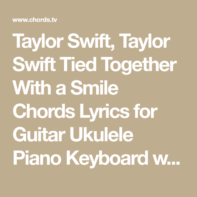 Taylor Swift Taylor Swift Tied Together With A Smile Chords Lyrics